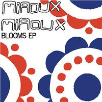 Miaoux Miaoux - Blooms EP