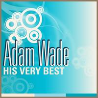Adam Wade - Adam Wade - His Very Best