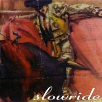 Slowride - Bullfighter