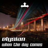 Elysian - When The Day Comes
