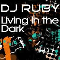 Ruby - Living In The Dark