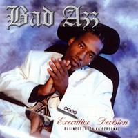 Bad Azz - Executive Decision (Business. Nothing Personal)