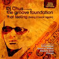 Dj Chus, The Groove Foundation - That Feeling (Bring It Back Again)