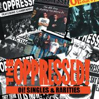 The Oppressed - Oi! Singles And Rarities