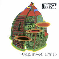 Public Image Limited - Happy?