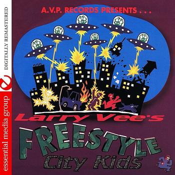 Various Artists - AVP Records Presents Larry Vee's Freestyle City Kids (Digitally Remastered)
