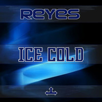 Reyes - Ice Cold