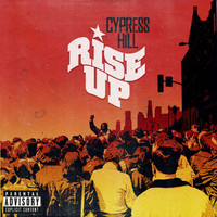 Cypress Hill featuring Tom Morello - Rise Up (Explicit)