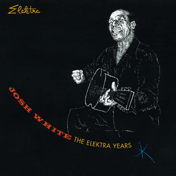 Josh White - The Elektra Years