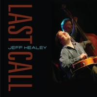 Jeff Healey - Last Call