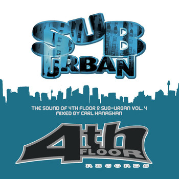 Various Artists - The Sound Of 4th Floor & Sub-Urban Volume 4 - mixed by Carl Hanaghan