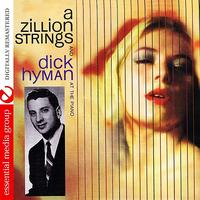 Dick Hyman - A Zillion Strings And Dick Hyman At The Piano (Digitally Remastered)