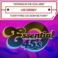 Lee Dorsey - Working In The Coal Mine / Everything I Do Gonh Be Funky - Single