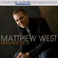 Matthew West - Hold You Up EP