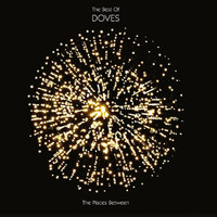 Doves - The Places Between : The Best Of Doves