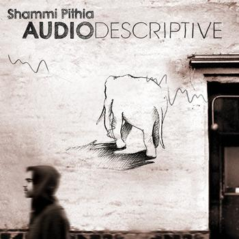 Shammi Pithia - Audio Descriptive