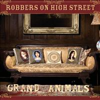 Robbers On High Street - Grand Animals