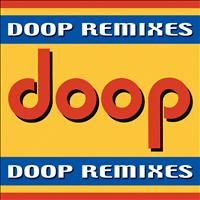 Doop - Doop Remixes