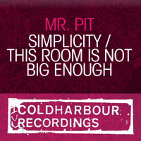 Mr. Pit - Simplicity / This Room Is Not Big Enough