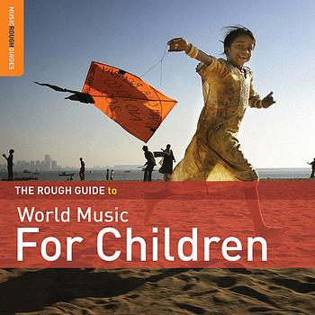 Various Artists - Rough Guide To World Music for Children