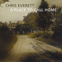 Chris Everett - A Place To Call Home