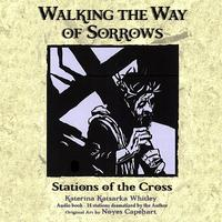 Katerina Katsarka Whitley - Walking the Way of Sorrows: Stations of the Cross