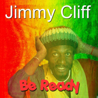 Jimmy Cliff - Be Ready
