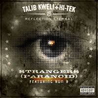 Reflection Eternal: Talib Kweli & HiTek - Strangers [Paranoid] (feat. Bun B) (Explicit)