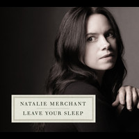 Natalie Merchant - Leave Your Sleep (2 CD)