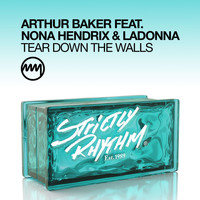 Arthur Baker - Tear Down The Walls (feat. Nona Hendrix & Ladonna)