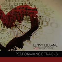 Lenny LeBlanc - Love Like No Other Performance Tracks