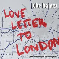 Luke Haines - Love Letter To London