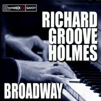 "Richard ""Groove"" Holmes - Broadway"