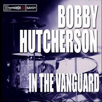 Bobby Hutcherson - In the Vanguard