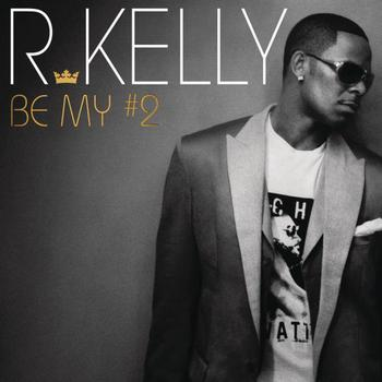 R. Kelly - Be My #2 (Explicit)