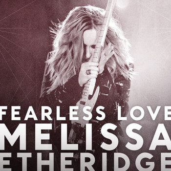 Melissa Etheridge - Fearless Love (International Version)
