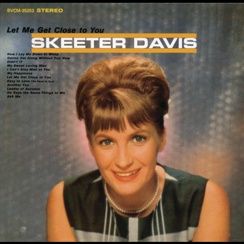 Skeeter Davis - Let Me Get Close To You (With Bonus Tracks)