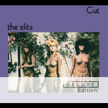 The Slits - Cut (Deluxe Edition [Explicit])