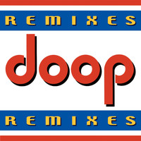 Doop - Remixes