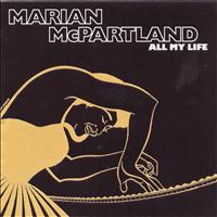 Marian McPartland - All My Life