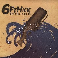 Six Ft Hick - On The Rocks