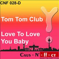 Tom Tom Club - Love to Love You Baby