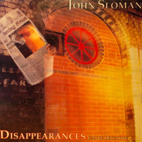 John Sloman - Disappearances Can Be Deceptive.. (2010 Remaster)