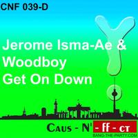 Jerome Isma-Ae, Woodboy - Get on Down