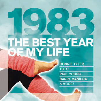 Various Artists - The Best Year Of My Life: 1983