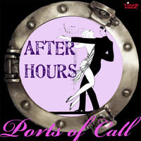 After Hours - Ports Of Call