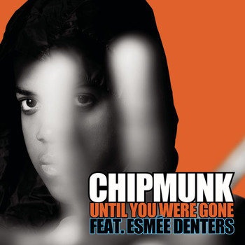 Chipmunk Feat. Esmée Denters - Until You Were Gone