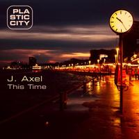 J. Axel - This Time