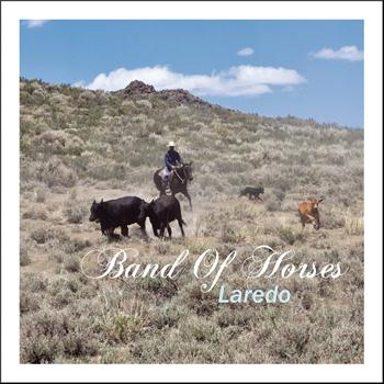 Band Of Horses - Laredo (Album Version)