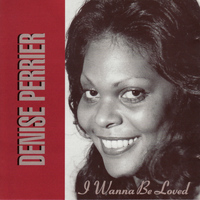 Denise Perrier - I Wanna Be Loved
